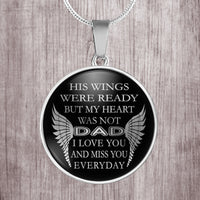 Dad, a loved one lost - His wings were ready, my heart was not - steel pendant necklace