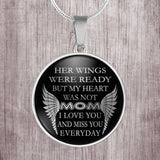 Mom, a loved one lost - Her wings were ready, my heart was not - stainless steel pendant necklace