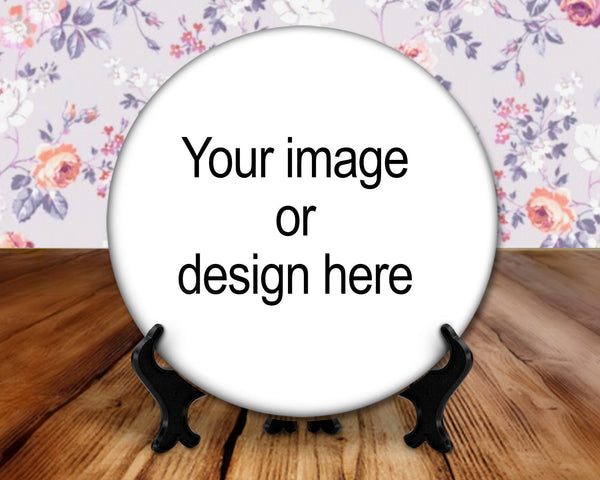 Add your own image or design or let us create it for you, 6 inch button for display with plastic stand