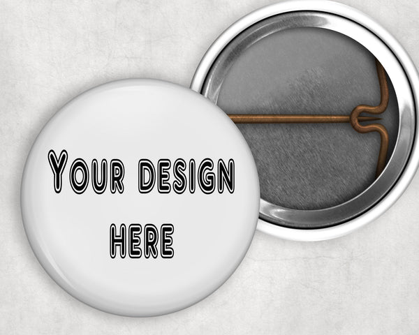 Your design here - we can create a custom 1 inch collet style pinback button for you