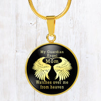 My guardian angel - mom - watches over me from heavan- stainless steel pendant necklace