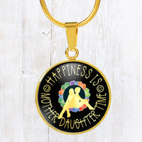 Happiness is mother daughter time - stainless steel pendant necklace - for the relationship between mom and her special little girl