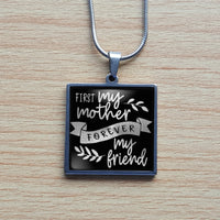 First my Mother, forever my friend - stainless steel square pendant necklace - gift item