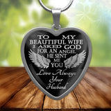 To my wife, I asked God for an angel and he gave me you stainless steel pendant necklace