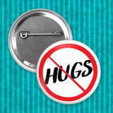 No hugs, not a hugger, need my personal space button available as 1.50 inch, 2.25 inch or 3.5 inch pinback