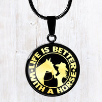 Life is better with a horse, horse lover, owner design stainless steel pendant necklace