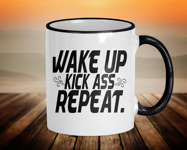 Wake up, kick ass, repeat coffee mug, 11oz ceramic with black accents