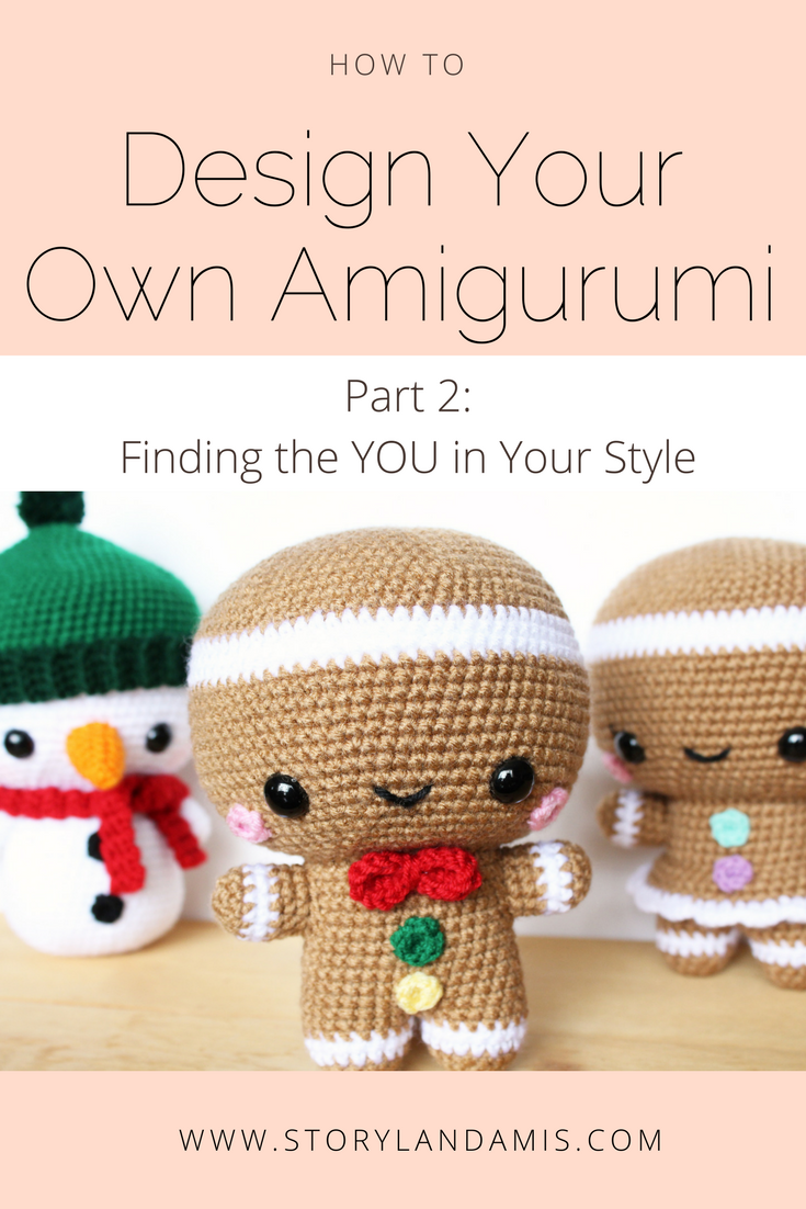 How to design your own amigurumi, part 2, finding the you in your style