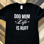 Life Is Ruff T-Shirt