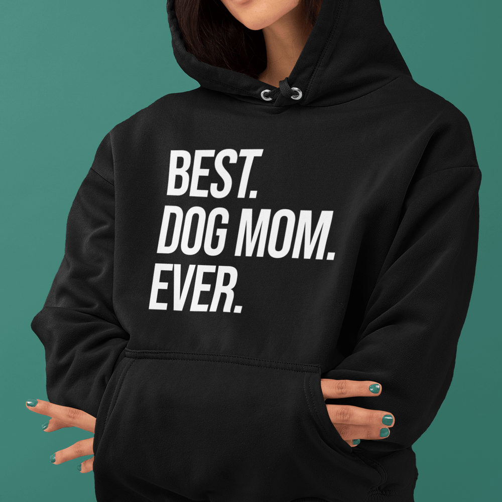Best Dog Mom Ever Hoodie