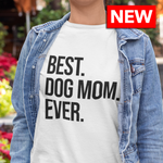 Best Dog Mom Ever T-Shirt