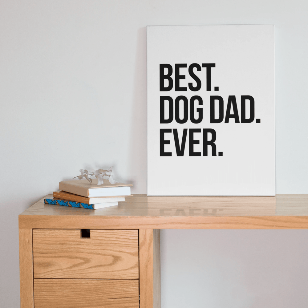 Best Dog Dad Ever Canvas