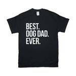 Best Dog Dad Ever T-Shirt