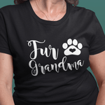 Fur Grandma T-Shirt