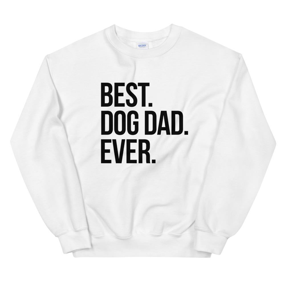 Best Dog Dad Ever Sweatshirt