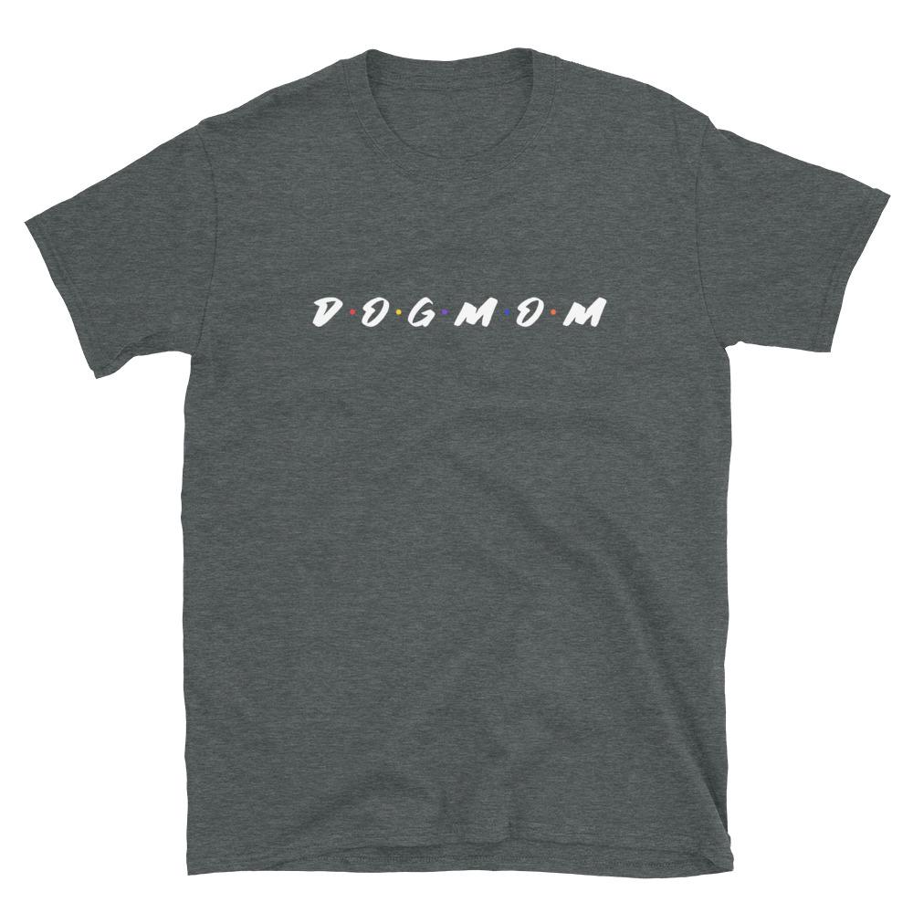 Dog Mom Friends T-Shirt
