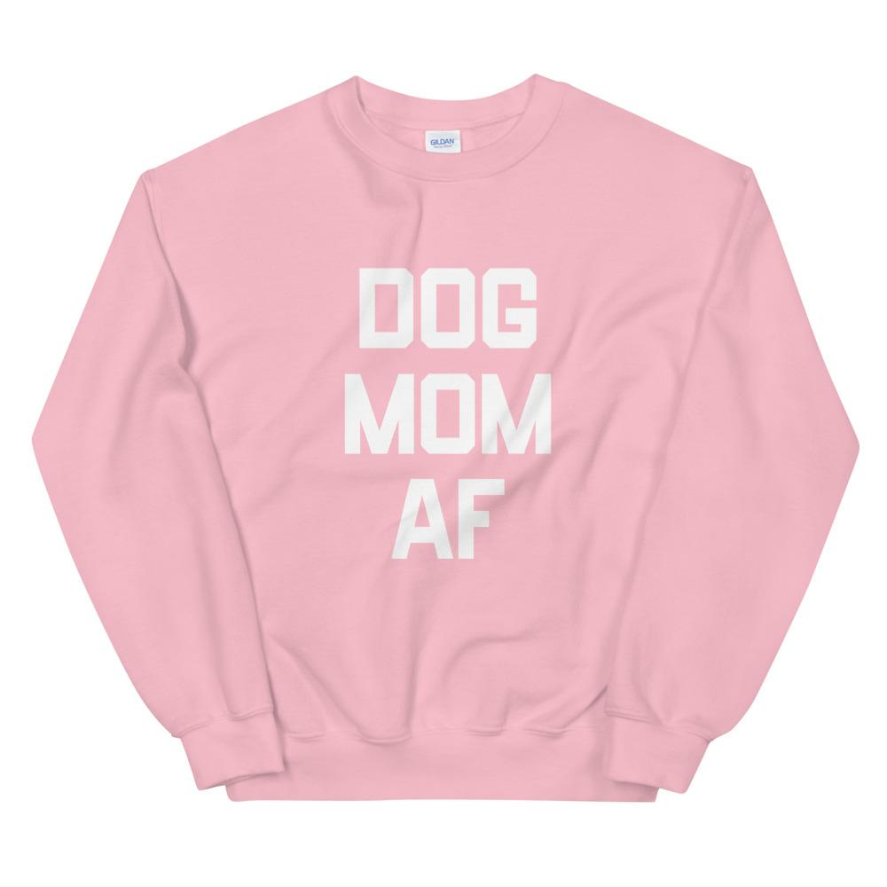 Dog Mom AF Sweatshirt