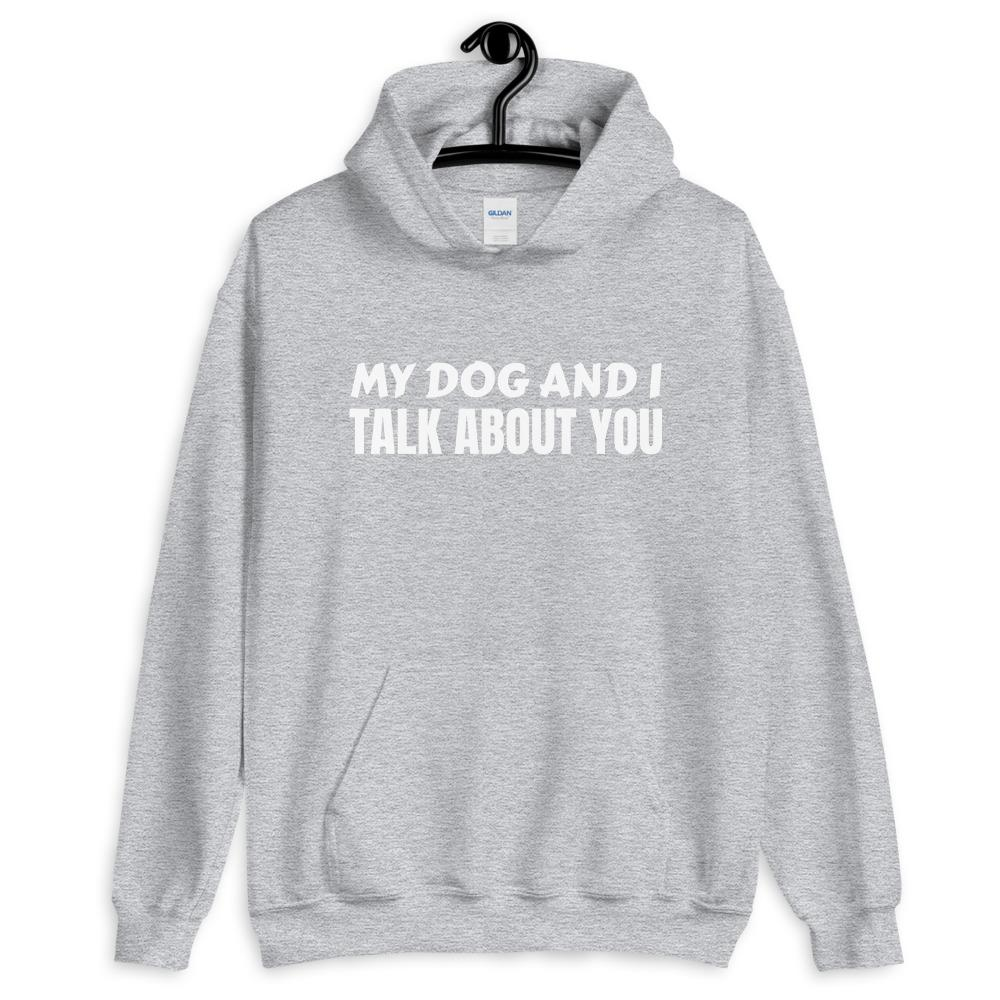 My Dog And I Hoodie