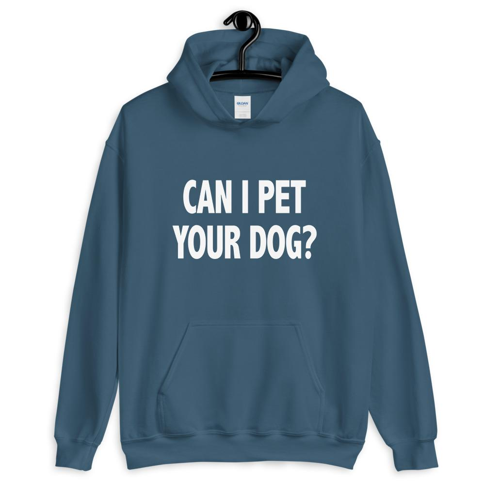 Can I Pet Your Dog Hoodie