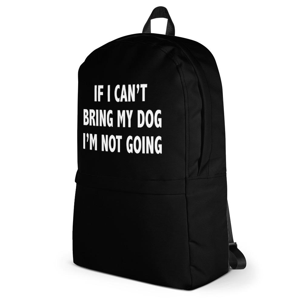 If I Can't Bring My Dog Backpack