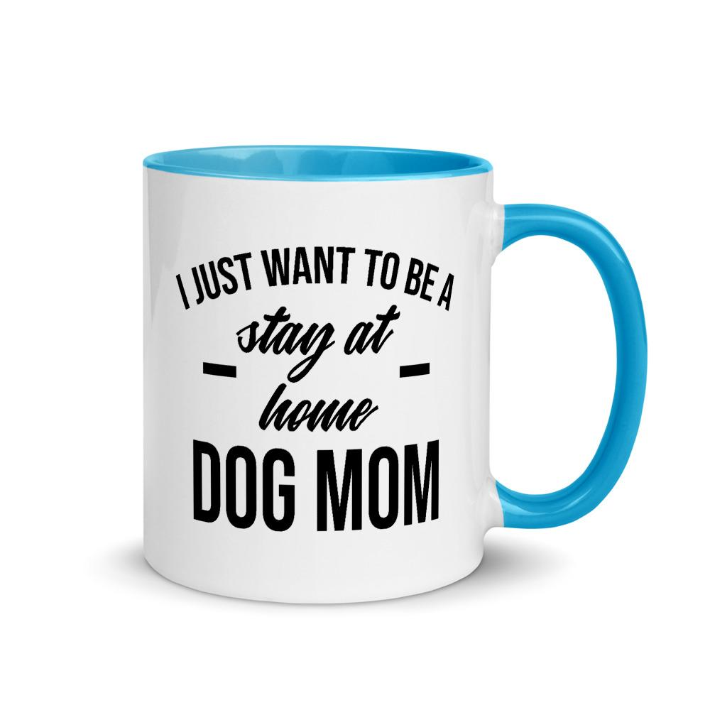 Stay At Home Dog Mom Coffee Mug