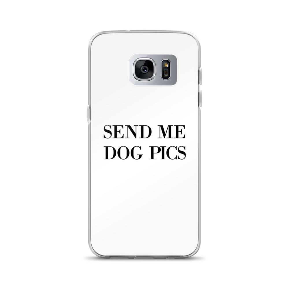 Send Me Dog Pics Samsung Case