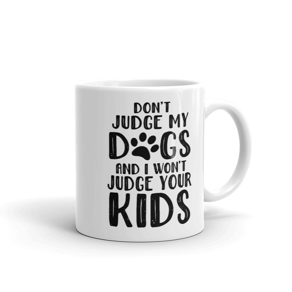 Don't Judge My Dogs Coffee Mug (Multiple Dogs)