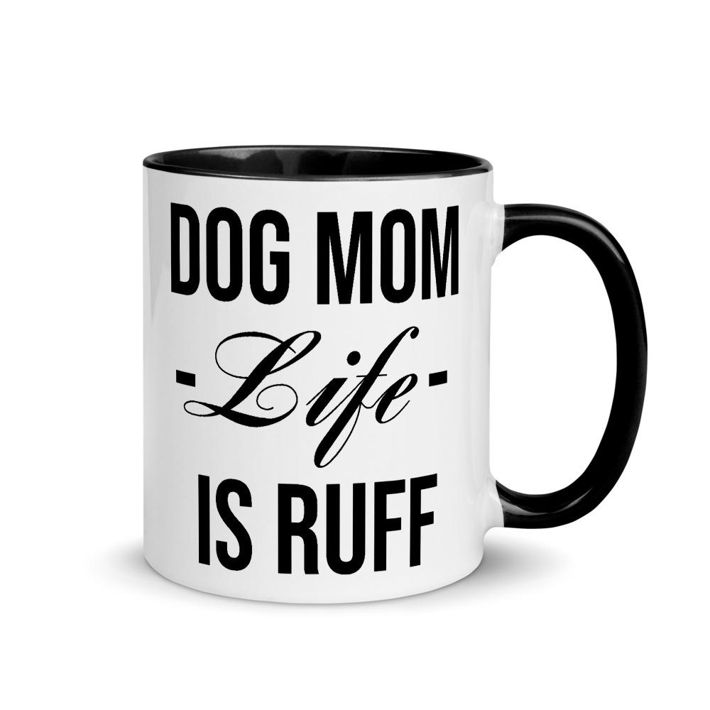 Dog Mom Life Is Ruff Coffee Mug
