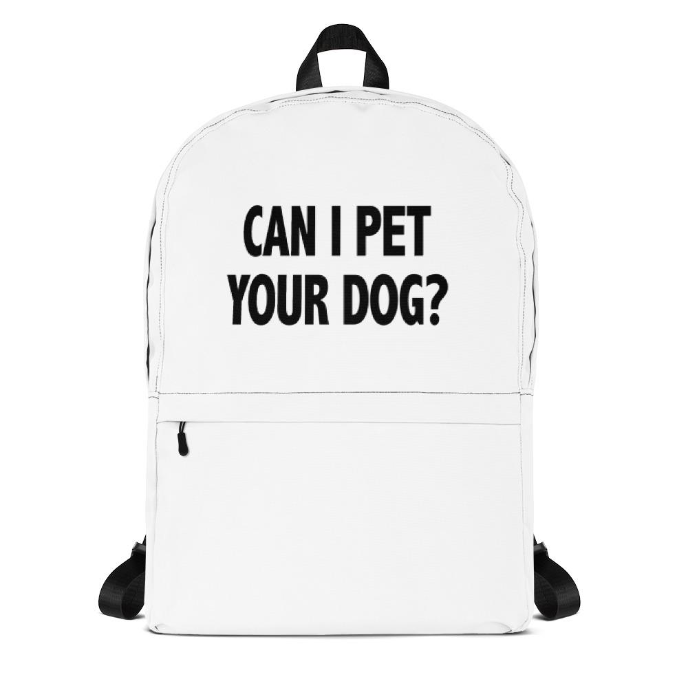 Can I Pet Your Dog Backpack