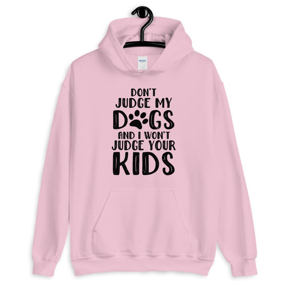 Don't Judge My Dogs Hoodie (Multiple Dogs)