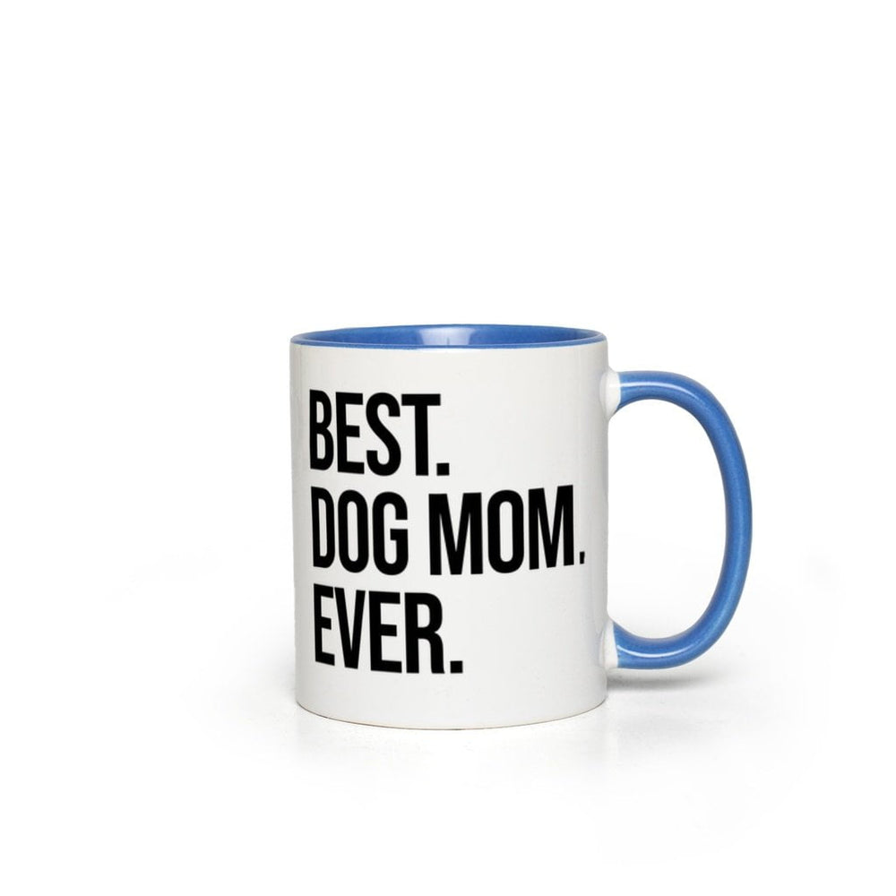 Best Dog Mom Ever Coffee Mug