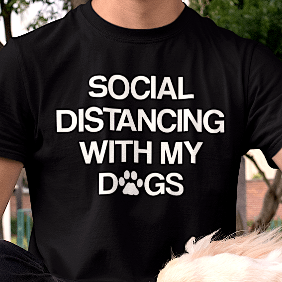 Social Distancing T-Shirt (Multiple Dogs)