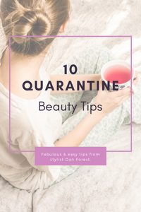 10 Quarantine Beauty Tips