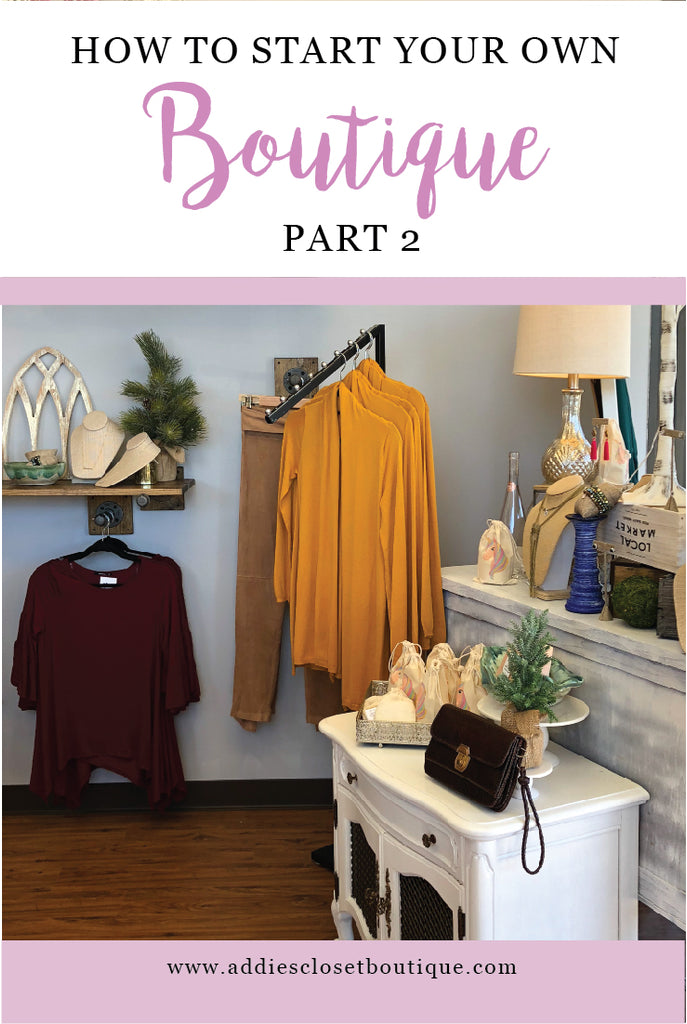 How to Start Your Own Boutique: Part 2