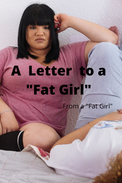 "A Letter to a ""Fat Girl"""