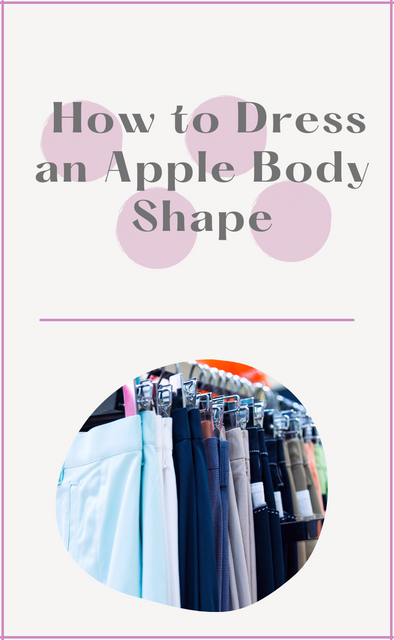 How to Dress an Apple Body Shape- Addie's Boutique Style Blog
