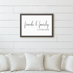 Friends and Family Gather Here | Cottage Home | Newlywed Decor | Bedroom Wall Hangings | Inspirational Signs | Farmhouse Decor