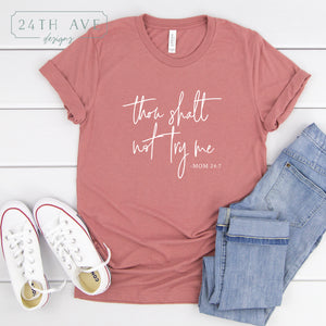 Thou shalt not try me - Mom 24:7 - 24th Ave Designs