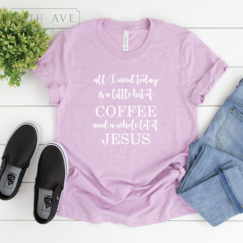 All I need is a little bit of coffee and a whole lot of Jesus - 24th Ave Designs