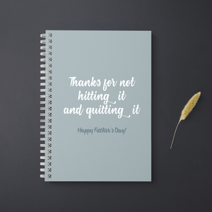 Thanks for not hitting it and quitting it - Notebook - 24th Ave Designs