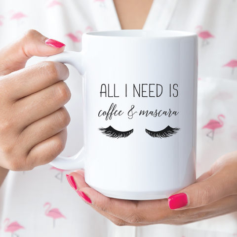 All I need is Coffee & Mascara - 24th Ave Designs