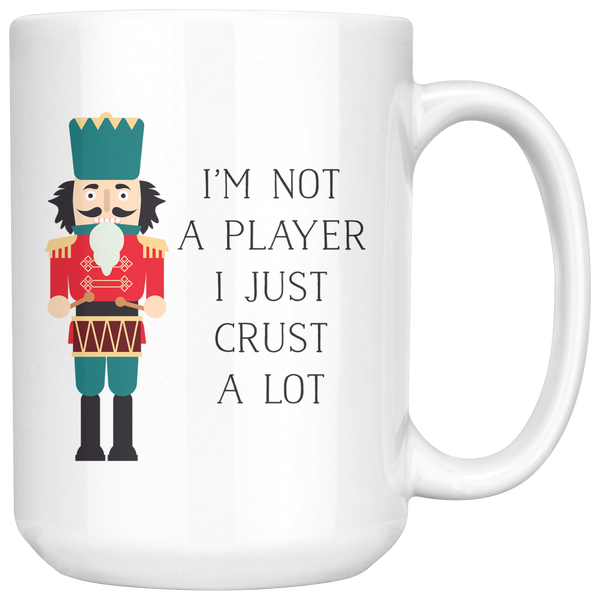 I'm not a player I just crush a lot mug