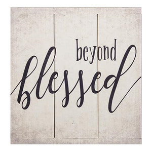 Beyond Blessed Wooden Sign