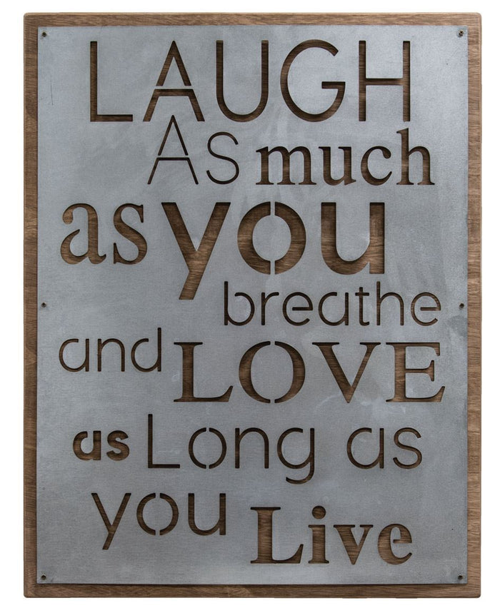 Laugh as Much as You Breathe Wood and Metal Sign
