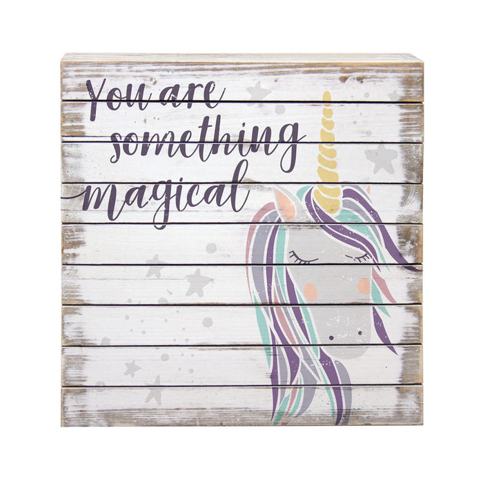 You Are Something Magical - Unicorn Wood Pallet Sign