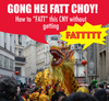 Gong Hei Fatt Choy! 3 Ways to FATT this CNY Without Getting FAT