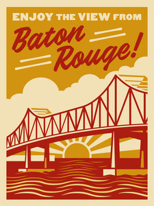 Enjoy the View from Baton Rouge Poster