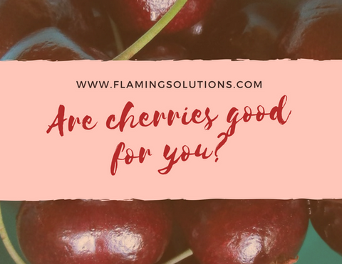 are cherries good for you