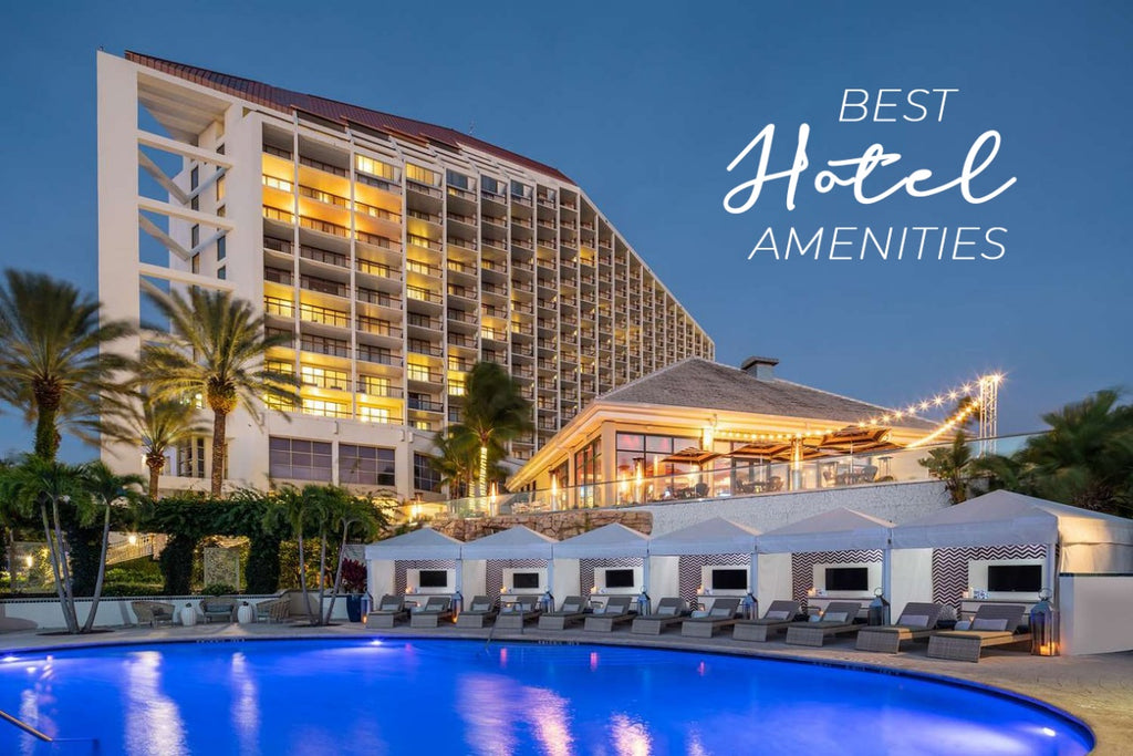 7 Best Hotel Amenities