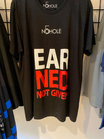 EARNED not given T-shirt